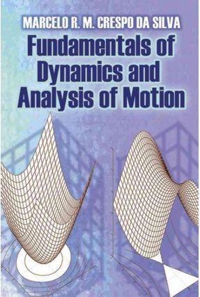 Fundamentals Of Dynamics And Analysis Of Motion - Crespo Da Silva,Marcelo R M | Hoshan.org