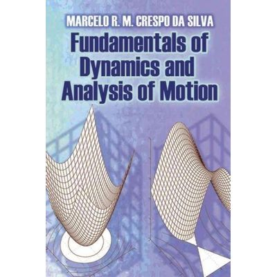 Fundamentals Of Dynamics And Analysis Of Motion