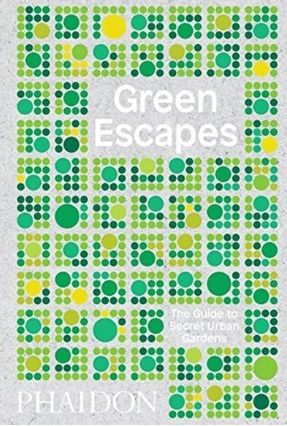 Green Escapes - The Guide To Secret Urban Gardens - Musgrave,Toby | Hoshan.org