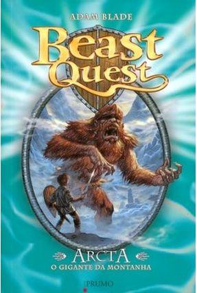 Beast Quest - Arcta o Gigante da Montanha - Blade,Adam   Hoshan.org