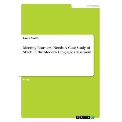 Meeting Learners' Needs. A Case Study Of Send In The Modern Language Classroom