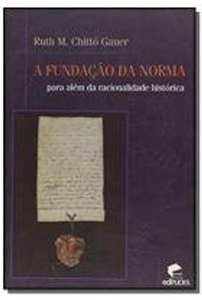 FUNDACAO DA NORMA PARA ALEM DA RACIONALIDADE HISTO