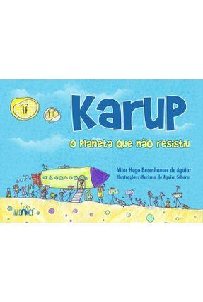 Karup - o Planeta Que Não Resistiu - Aguiar,Vitor Hugo Berenhauser De Scherer,Mariana De Aguiar pdf epub