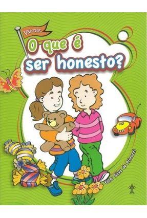 O Que É Ser Honesto? - Primucci,Ester Silva De | Hoshan.org