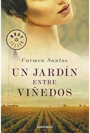Un Jardín Entre Viñedos - Santos,Carmen | Hoshan.org