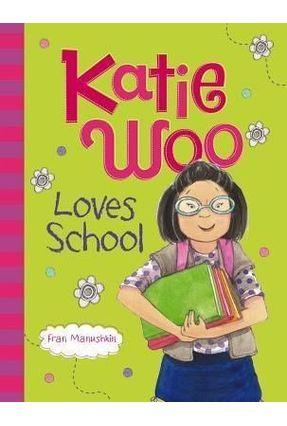 Katie Woo Loves School - Manushkin,Fran | Tagrny.org