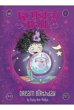 Dream Birthday - Krystal Ball - Ann Phillips,Ruby   Tagrny.org