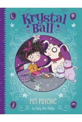 Pet Psychic - Krystal Ball - Ann Phillips,Ruby | Tagrny.org