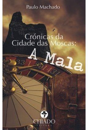 Crónicas Da Cidade Das Moscas: A Mala - Paulo Machado   Hoshan.org