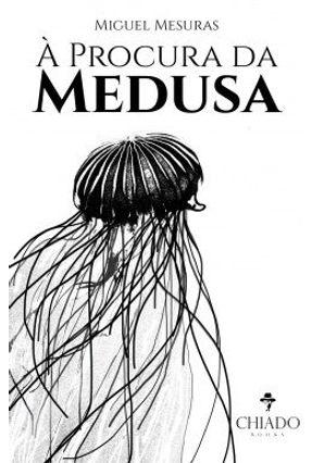 À Procura Da Medusa - Miguel Mesuras | Tagrny.org