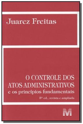 Controle dos Atos Administrativos, o - 05 Ed. - 2013