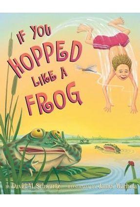 If You Hopped Like A Frog - Schwartz,David M. Warhola,James pdf epub