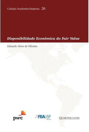 Disponibilidade Econômica do Fair Value - eduardo alves de oliveira | Hoshan.org
