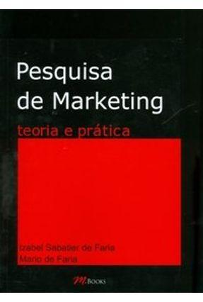 Pesquisa de Marketing - Teoria e Prática - Faria, Izabel Sabatier de pdf epub