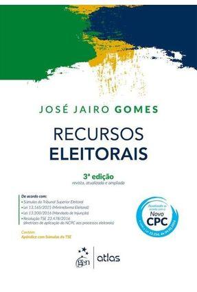 Edição antiga - Recursos Eleitorais - 3ª Ed. 2016 - Gomes,José Jairo   Hoshan.org