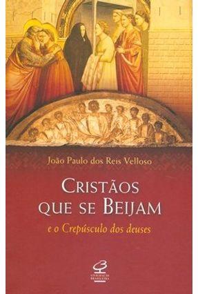 Cristãos Que Se Beijam - Velloso, Joao Paulo dos Reis | Nisrs.org