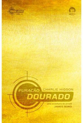 Furacão Dourado - Young Bond 4 - Higson,Charlie | Nisrs.org