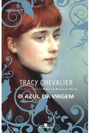 O Azul da Virgem - Chevalier,Tracy | Hoshan.org