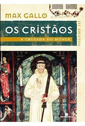 Os Cristãos - Vol. III - A Cruzada do Monge - Gallo,Max | Hoshan.org