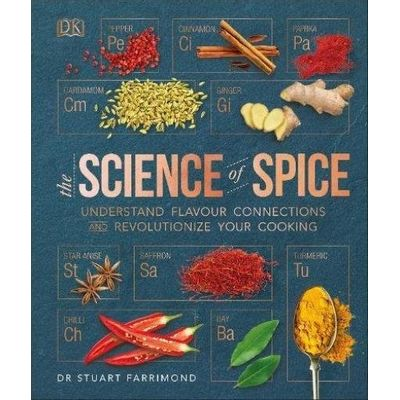 The Science Of Spice - Understand Flavour Connections And Revolutionize Your Cooking