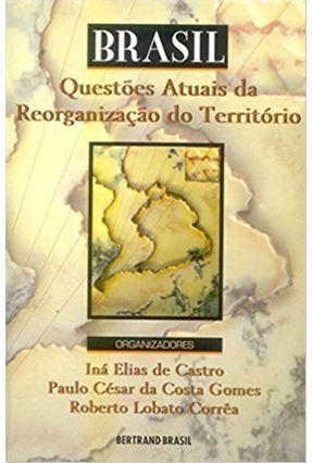 Brasil - Questoes Atuais da Reorg. Do Territ - Castro,Ina Elias de   Hoshan.org