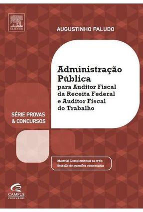 Administração Pública Para Aft e Afrfb - Série Provas & Concursos - Vicente Paludo,Augustinho | Nisrs.org