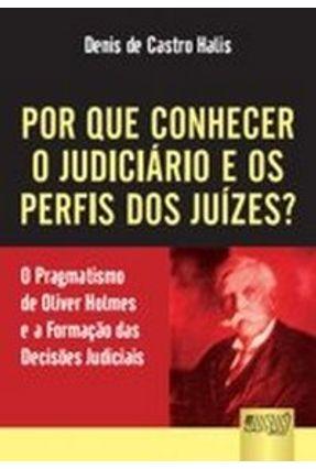 Por que Conhecer o Judiciário e os Perfis dos Juízes ? - Halis,Denis de Castro | Tagrny.org