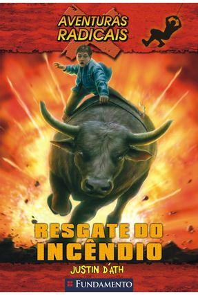 Resgate do Incêndio -aventuras Radicais - D'Ath,Justin   Hoshan.org