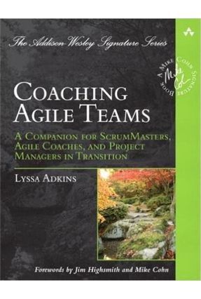 Coaching Agile Teams - A Companion For Scrummasters, Agile Coaches, And Project Managers In Transition - Adkins,Lyssa pdf epub