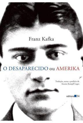 O Desaparecido ou Amerika - KAFKA,FRANZ KAFKA,FRANZ | Tagrny.org