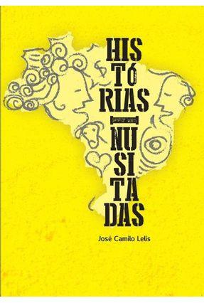 Histórias Inusitadas - Lelis,José Camilo | Hoshan.org