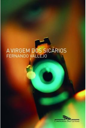 A Virgem dos Sicários - Vallejo,Fernando | Hoshan.org