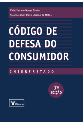Código De Defesa do Consumidor Interpretado - 7ª Ed. 2018 - Junior,Vidal Serrano Nunes Serrano,Yolanda Alves Pinto pdf epub