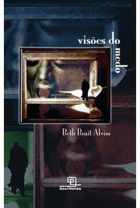 Visões do Medo - Alvim,Beth Brait   Nisrs.org