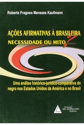 Ações Afirmativas À Brasileira Necessidade ou Mito - Kaufmann,Roberta Fragoso Menezes pdf epub