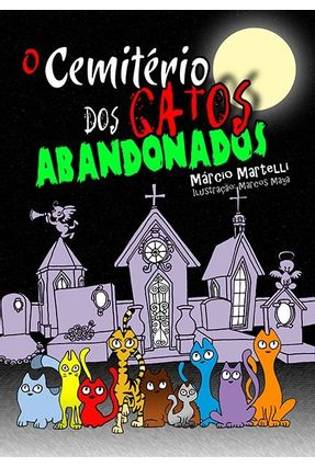 O Cemitério Dos Gatos Abandonados - Martelli,Márcio | Hoshan.org