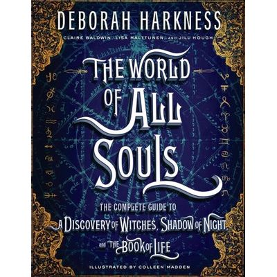 The World Of All Souls - The Complete Guide To A Discovery Of Witches, Shadow Of Night...