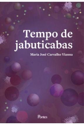 Tempo de Jabuticabas - José Carvalho Vianna,Maria | Nisrs.org
