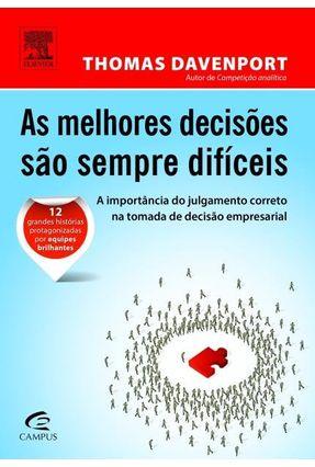 As Melhores Decisões São Sempre Difíceis - Davenport,Thomas H. Manville,Brook   Nisrs.org