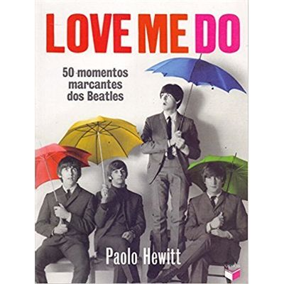 Love Me do - 50 Momentos Marcantes Dos Beatles