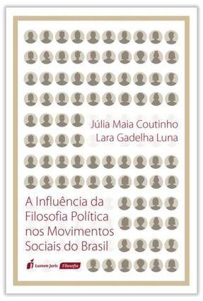 A Influência da Filosofia Política Nos Movimentos Sociais do Brasil - Coutinho,Júlia Maia de Meneses | Hoshan.org