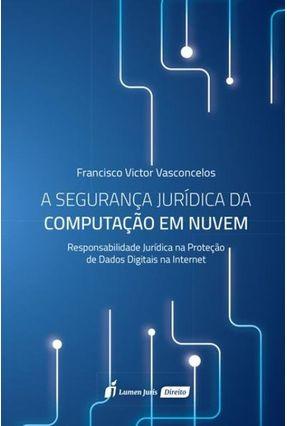 A Segurança Jurídica Da Computação Em Nuvem - Vasconcelos,Francisco Victor pdf epub