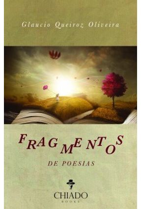 Fragmentos De Poesias - Glaucio Queiroz Oliveira   Nisrs.org