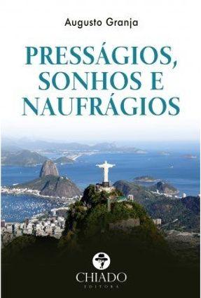 Presságios, Sonhos e Naufrágios - Augusto Granja | Tagrny.org