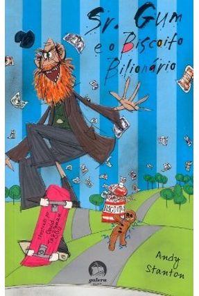 Sr Gum e o Biscoito Bilionario - Stanton,Andy pdf epub