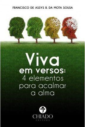 Viva Em Versos: 4 Elementos Para Acalmar A Alma - Francisco de Assys R. da Mota Sousa   Hoshan.org