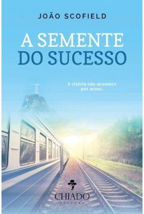 A Semente Do Sucesso - João Scofield   Hoshan.org