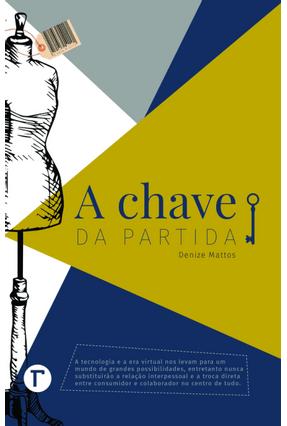 A Chave da Partida - Mattos,Denize | Tagrny.org