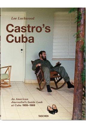 Castro'S Cuba. An American Journalist'S Inside Look At Cuba, 1959-1969 - Lochwood,Lee Landau,Saul | Hoshan.org