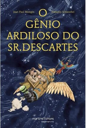 O Gênio Ardiloso do Sr. Descartes - Col. Pequeno Filósofo - Mongin,Jean Paul Schwoebel,François   Tagrny.org